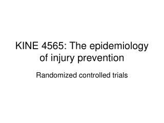 KINE 4565: The epidemiology of injury prevention