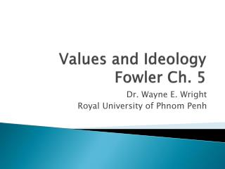 Values and Ideology Fowler Ch. 5