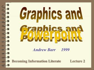 Graphics and Powerpoint