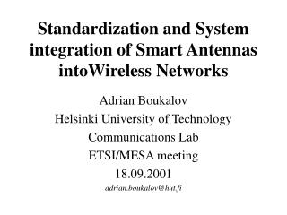 Standardization and System integration of Smart Antennas intoWireless Networks