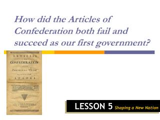 How did the Articles of Confederation both fail and succeed as our first government?