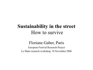 Sustainability in the street How to survive
