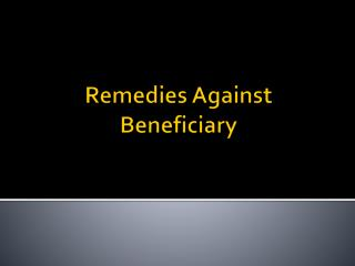 Remedies Against  Beneficiary