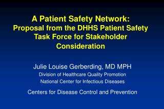 A Patient Safety Network:  Proposal from the DHHS Patient Safety Task Force for Stakeholder Consideration
