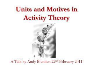 Units and Motives in Activity Theory