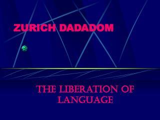ZURICH DADADOM