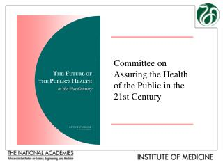 Committee on Assuring the Health of the Public in the 21st Century