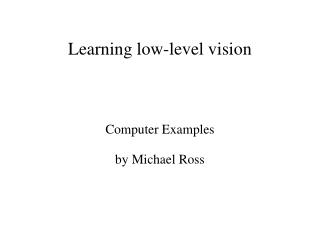 Learning low-level vision