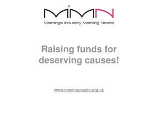 Raising funds for deserving causes! www.meetingneeds.org.uk