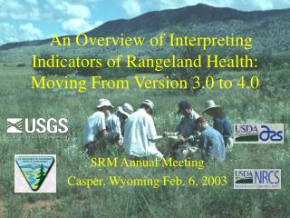 An Overview of Interpreting Indicators of Rangeland Health: Moving From Version 3.0 to 4.0