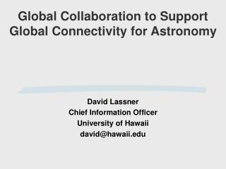 Global Collaboration to Support  Global Connectivity for Astronomy