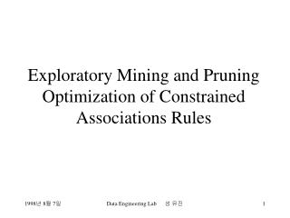 Exploratory Mining and Pruning Optimization of Constrained Associations Rules