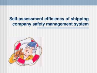 Self-assessment  efficiency  of shipping company safety management system