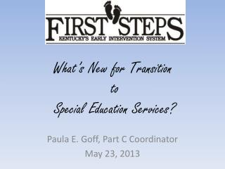 What's New for Transition  to  Special Education Services?
