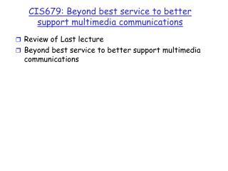 CIS679: Beyond best service to better support multimedia communications