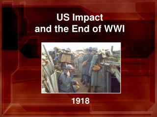 US Impact  and the End of WWI