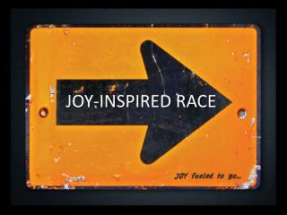 JOY-INSPIRED  RACE