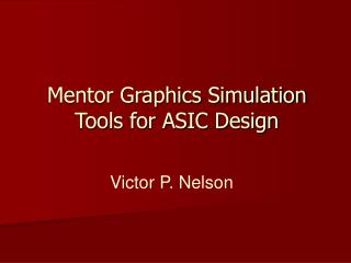 Mentor Graphics Simulation Tools for ASIC Design