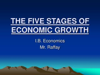 THE FIVE STAGES OF ECONOMIC GROWTH