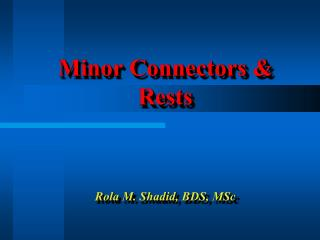 Minor Connectors & Rests
