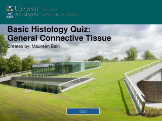 Basic Histology Quiz:  General Connective Tissue