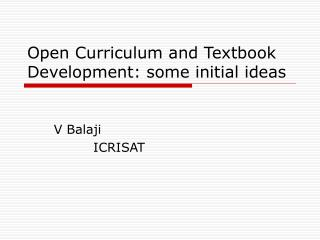 Open Curriculum and Textbook Development: some initial ideas