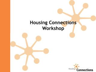 Housing Connections  Workshop