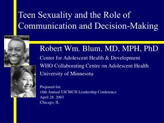 Robert Wm. Blum, MD, MPH, PhD Center for Adolescent Health & Development WHO Collaborating Centre on Adolescent Heal