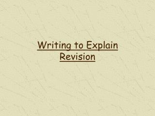 Writing to Explain Revision