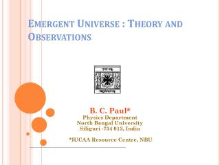 Emergent Universe : Theory and Observations