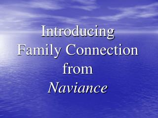 Introducing Family Connection from Naviance