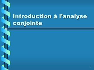 Introduction à l'analyse conjointe