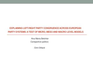 Explaining Left-Right Party Congruence across European Party Systems:  A  Test of Micro,  Meso  and Macro Level Models