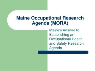 Maine Occupational Research Agenda (MORA)