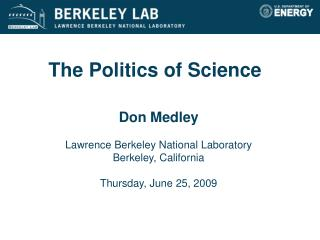 Don Medley Lawrence Berkeley National Laboratory Berkeley, California Thursday, June 25, 2009