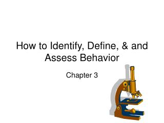 How to Identify, Define, & and Assess Behavior