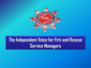 The Independent Voice for Fire and Rescue Service Managers