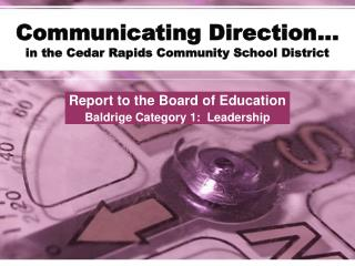 Communicating Direction… in the Cedar Rapids Community School District