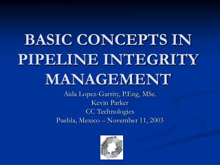 BASIC CONCEPTS IN PIPELINE INTEGRITY MANAGEMENT