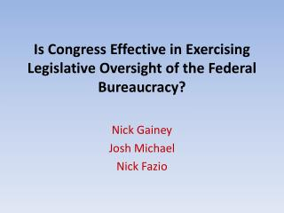 Is Congress Effective in Exercising Legislative Oversight of the Federal  Bureaucracy?