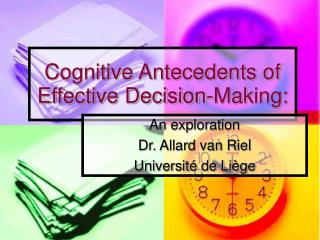 Cognitive Antecedents of Effective Decision-Making: