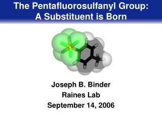 The Pentafluorosulfanyl Group: A Substituent is Born