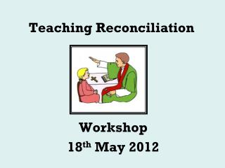 Teaching Reconciliation