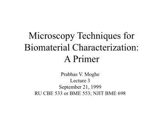 Microscopy Techniques for Biomaterial Characterization:  A Primer
