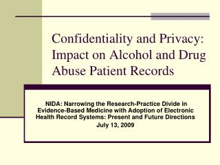 Confidentiality and Privacy: Impact on Alcohol and Drug Abuse Patient Records