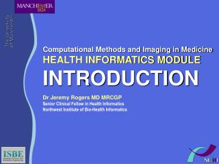 Computational Methods and Imaging in Medicine HEALTH INFORMATICS MODULE INTRODUCTION