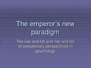 The emperor's new paradigm
