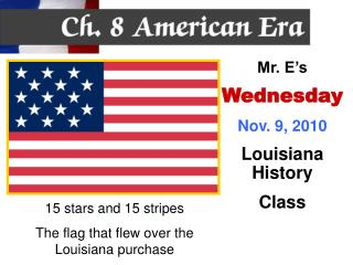 15 stars and 15 stripes The flag that flew over the Louisiana purchase