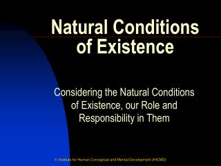 Natural Conditions  of Existence