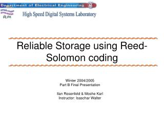 Reliable Storage using Reed-Solomon coding